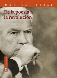 De la poesía a la revolución | Fundación Manuel Rojas