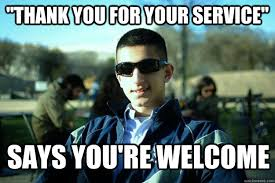 Thank You For Your Service Meme Funny
