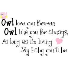 Amazon Com Owl Love You Forever Owl Like You For Always As Long As I M Living My Baby You Ll Be Cute Nursery Vinyl Wall Art Sayings Stickers Decals Home Kitchen