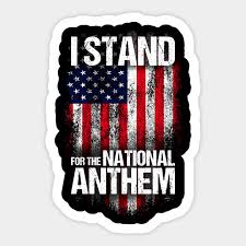 I Stand For The National Anthem Usa Flag I Stand For The National Anthem Sticker Teepublic
