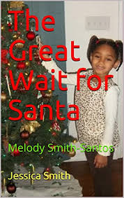 The Great Wait for Santa: Melody Smith-Santos - Kindle edition by Smith,  Jessica, Smith-Santos, Melody, Smith, William, Sturdivant, Jaileen.  Children Kindle eBooks @ Amazon.com.