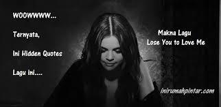arti dan makna terkandung dari lagu lose you to love me