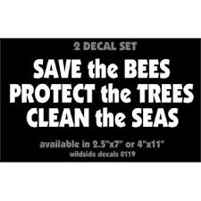 Wildside Auto Decals Save The Bees Decal Protect The Trees Clean The Seas Car Window Vinyl Sticker