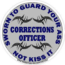 Corrections Officer Sworn To Guard Your Ass Not Kiss It Decal At Sticker Shoppe