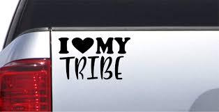 Amazon Com I Love My Tribe B Vinyl Car Decal All Weather Design Diy Window Suv Truck Bumper Sticker 6 X 3 Black Automotive