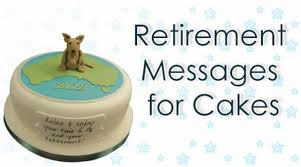 retirement messages for cakes retirement wishes cakes