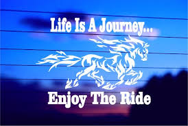 Life S A Journey Enjoy The Ride Horse Car Decal Sticker