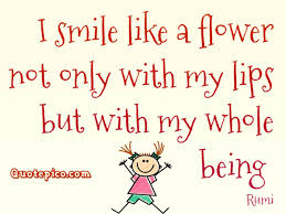 rumi quote i smile like a flower images