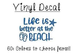 Life Is Better At The Beach 3 Vinyl Decal Sticker For Car Tumbler Cup Glass Ebay