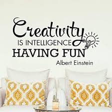 Amazon Com Wall Decals Creativity Is Intelligence Having Fun Wall Decals Albert Einstein Quote Scientist Motivational Saying College Sticker Teacher Gifts Made In Usa Kitchen Dining