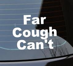 Far Cough Can T Funny Sticker Car Decal Vinyl Jdm Novelty Custom Fack Stickdat