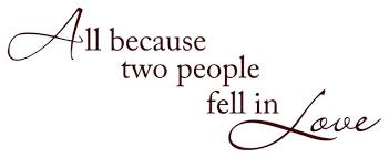 Decal Vinyl Wall Sticker All Because Two People Fell In Love Quote Contemporary Wall Decals By Design With Vinyl