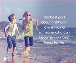 childhood love quotes quotes that will bring back memories