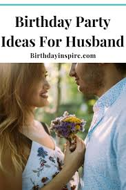 best 40th birthday party ideas for husband