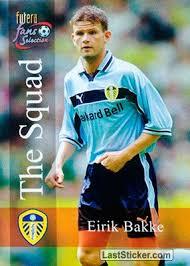 Card 124: Eirik Bakke - Futera Leeds United Fans' Selection 2000 -  laststicker.com