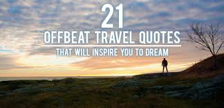 offbeat travel quotes that will inspire you to dream