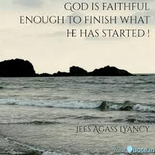 god is faithful enough to quotes writings by jees agass