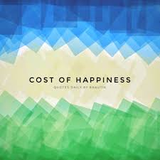cost of happiness quotes daily