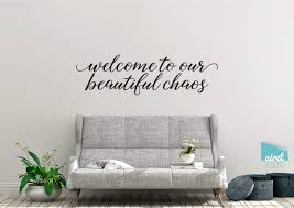 Amazon Com Welcome To Our Beautiful Chaos Vinyl Decal Wall Art Decor Sticker Calligraphy Script Home Sticker Handmade