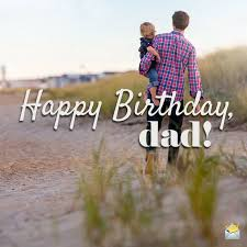 happy birthday dad best wishes for your father