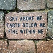 sky above me earth below me and fire in me inspirational