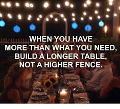 When You Have More Than What You Need Build A Longer Table Not A Higher Fence Meme On Esmemes Com