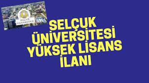 Selçuk Üniversitesi Yüksek Lisans İlanı 2020 Güncel - YouTube