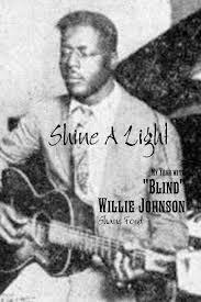"Shine A Light: My Year with ""Blind"" Willie Johnson: Amazon.co.uk ..."