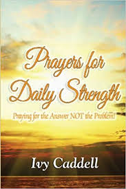 Prayers for Daily Strength: Caddell, Ivy, Dixon, Christina: 9781933972367:  Amazon.com: Books
