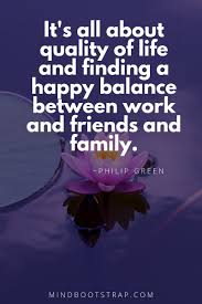 inspiring life balance quotes and sayings on work family