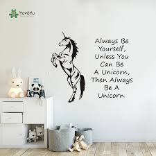 Unicorn Horse Wall Art Sticker Always Be Yourself Unless You Can Be A Unicorn Quotes Decal Kids Nursery Room Deco Mural Ny 40 Wall Art Stickers Deco Muralroom Deco Aliexpress