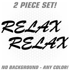 Relax Vinyl Decal Sticker Japanese Rare Jdm Drift Streetstyle Renegadelife Ebay