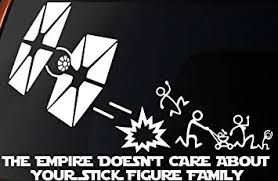 Amazon Com Level 33 Vinyl Decal Star Wars Inspired The Empire Doesnt Care About Your Stick Figure Family Tie Fighter Car Window Wall Laptop Sticker Automotive