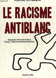 Amazon.fr - Le racisme antiblanc - Hervé Ryssen - Livres