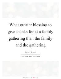 what greater blessing to give thanks for at a family gathering