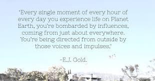 influences ejgold intention work e j gold quotes facebook