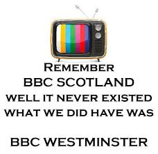 Boycott bbc scotland , all bbc channels corrupt bias propaganda tv ...