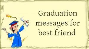 congratulation friend graduation quotes