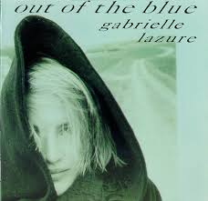 Gabrielle Lazure - Out Of The Blue (1989, CD) | Discogs