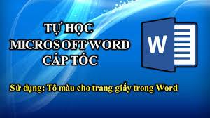 028 | Học Word 2010 | Tô màu cho trang giấy trong Word - Vitela.org