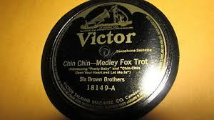 SIX BROWN BROTHERS VICTOR 78 RPM RECORD 18149 CHIN CHIN MELODY FOX TROT |  eBay