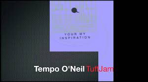 my inspiration featuring tempo o neil