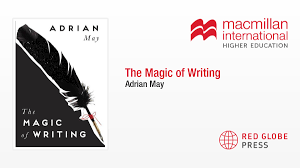 The Magic of Writing - Adrian May - Macmillan International Higher Education