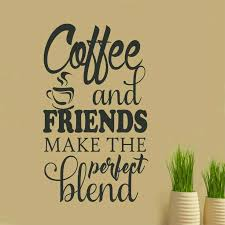 coffee and friends make the perfect blend ☕ coffee quotes