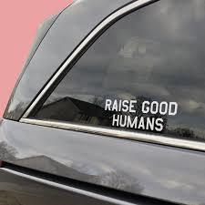 Raise Good Humans Decal Mom Culture