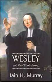 Wesley and Men Who Followed: Iain H. Murray: 9780851518350: Amazon.com:  Books
