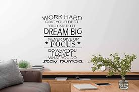 Amazon Com Motivation Office Quotes Wall Decals Vinyl Wall Decals Work Hard Give Your Best You Can Do It Dream Big Never Give Up Focus Do What You Love What You Do