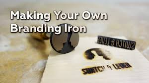 making your own branding iron you