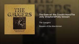 The Ewie Wi' The Crookit Horn/The Jolly Shepherd/Polly Stewart - The  Gaugers | Shazam
