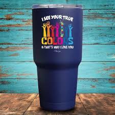 Autism I See Your True Colors Uv Tumbler Custom Tumblers Decals For Yeti Cups Tumbler
